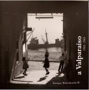 A Valparaiso - Enrique Baloskorski - Añañuca Ediciones