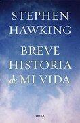 Breve historia de mi vida - Stephen Hawking - Editorial Crítica