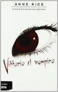 Vittorio El Vampiro (Negra Zeta) (Spanish Edition) - Anne Rice - Ediciones B