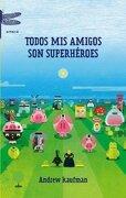 Todos mis amigos son superhéroes (Emecé) - Andrew Kaufman - Emecé