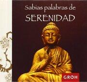 Sabias Palabras de Serenidad - Groh - EDITORIAL GROH