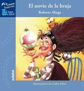 El Novio de la Bruja (Tren Azul: Mis Cuentos Favoritos) - Roberto Aliaga Sánchez - Editorial Edebe