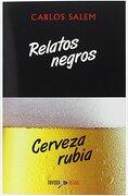 Relatos Negros, Cerveza Rubia - Carlos Salem - Terapias Verdes