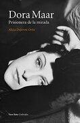 Dora Maar: Prisionera de la Mirada - Alicia Dujovne - Vaso Roto Ediciones
