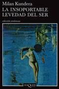 La Insoportable Levedad del ser - Milan Kundera - Tusquets