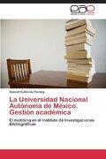 La Universidad Nacional Autonoma de Mexico. Gestion Academica