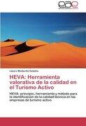 HEVA: Herramienta valorativa de la calidad en el Turismo Activo: HEVA: principio, herramienta y método para la identificación de la calidad técnica en las empresas de turismo activo