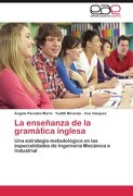 La Ense Anza de La Gram Tica Inglesa - Paredes Mar N., Ngela; Miranda, Yudith; V. Zquez, Ana - Editorial Acad Mica Espa Ola