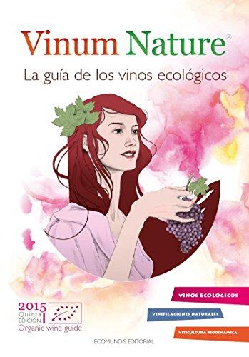 Vinum nature: la guía de los vinos ecológicos (guÍas vinum nature) pablo chamorro lorenzo