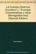 La Coscoja (Quercus Coccifera L.): Ecologia, Caracteristicas y Usos (Monografias Inia) (Spanish Edition)