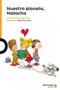 Nuestro Planeta, Natacha - Luis Maria Pescetti - Santillana Infantil