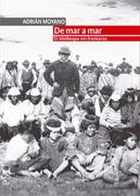 De mar a Mar. El Wallmapu sin Fronteras - Adrian Moyano - Lom