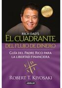El Cuadrante del Flujo de Dinero - Robert T. Kiyosaki - Aguilar