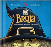 Si yo Fuera Bruja td - Davila Valeria,Lopez Monica - A Z Editora