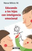 Educando a los Hijos con Inteligencia Emocional - Neva Milicic M. - Aguilar