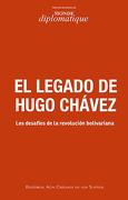 El Legado de Hugo Chavez - Ramonet, Ignacio - Aún Creemos en los Sueños