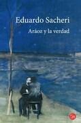 Araoz y la Verdad Pto. De Lectura - Sacheri Eduardo - Aguilar