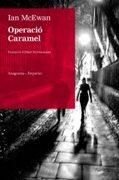 Operació Caramel (ANAGRAMA/EMPURIES) - Ian McEwan - Empúries
