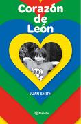 Corazon de Leon - Juan Guillermo Smith Alarcón - Planeta