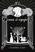 Casa del Espejo, la - Vanessa Tait - Roca Editorial