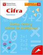 Cifra C-11 Suma,Resta Y Tablas Mul. - Javier Fraile Martin - VICENS VIVES PRIMARIA S.A.