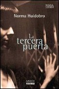 La Tercera Puerta - Huidobro Norma - Norma