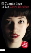 Cuando Llega la luz - Clara Sanchez - Destino