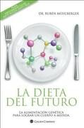La Dieta del Futuro. La Alimentacion Genetica Para Lograr un Cuerpo a Medida  Plan Ortomolecular - Muhlberger R. - Golden Company