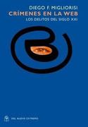 CRIMENES EN LA WEB LOS DELITOS DEL SIGLO XXI - DIEGO MIGLIORISI - DEL NUEVO EXTREMO