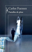 Pantallas de Plata - Carlos Fuentes - Alfaguara