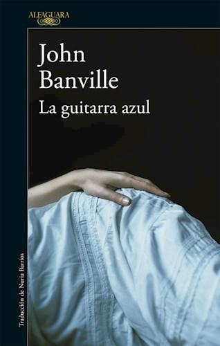 La guitarra azul; banville john