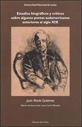 Estudios Biograficos Y Criticos Sobre Algunos Poetas Sudamericanos