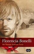 Me Llaman Artemio Furia - Florencia Bonelli - Suma De Letras