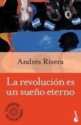 Revolucion es un Sueño Eterno (Booke - Rivera Andres - Booket