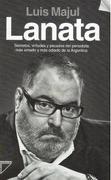 Lanata - Biografía no autorizada - Luis Majul - Planeta