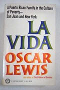 La vida; a Puerto Rican Family in the Culture of Poverty, San Juan and New York