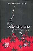 FALSO TESTIMONIO, EL. EL CARTEL DE LOS FALSOS TESTIGOS / 3 ED. / PD. (INCLUYE CD)