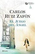 El Juego del Ángel - Carlos Ruiz Zafón - Planeta