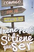 Si Tiene que ser - Irene Ferb - Ediciones Kiwi S.L.