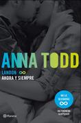 Landon: Ahora y Siempre - Anna Todd - Planeta