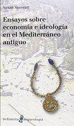 Ensayos Sobre Economía e Ideología en el Mediterráneo Antiguo (Arqueología) - Susan Sherratt - Edicions Bellaterra
