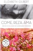 Come, reza, ama (libro en Espanol) - Elizabeth Gilbert - DEBOLSILLO