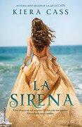 Sirena, La - Kiera Cass - PENGUIN RANDOM HOUSE GRUPO EDITORIAL SA DE CV