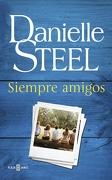 Siempre Amigos - Danielle Steel - Plaza & Janés