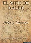 El Sitio de Baler: Notas y Recuerdos - Saturnino Martín Cerezo - Editorial Eas