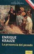 Presencia del Pasado, la - Enrique Krauze - Universidad Autónoma De México
