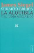 Suharto, Brujos, la Alquibla y el Judío Mediático - James Siegel - Fondo De Cultu