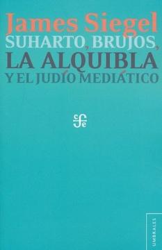 portada Suharto, Brujos, la Alquibla y el Judío Mediático