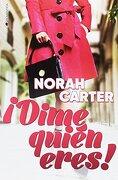 Dime Quién Eres! - Norah Carter - Ediciones Kiwi S.L.
