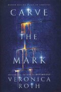 Carve the Mark (libro en Inglés) - Veronica Roth - Katherine Tegen Books